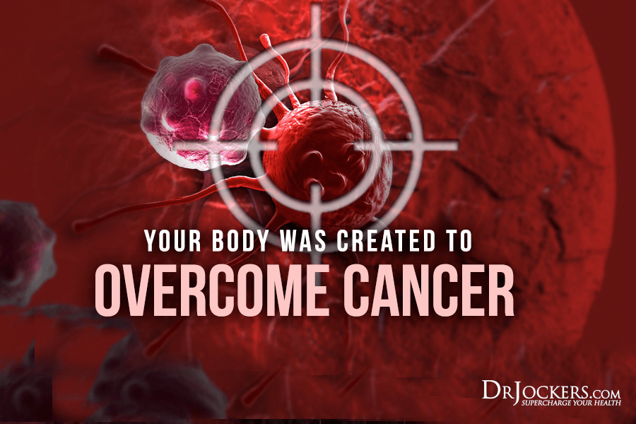 Overcome Cancer, Your Body Was Created to Overcome Cancer