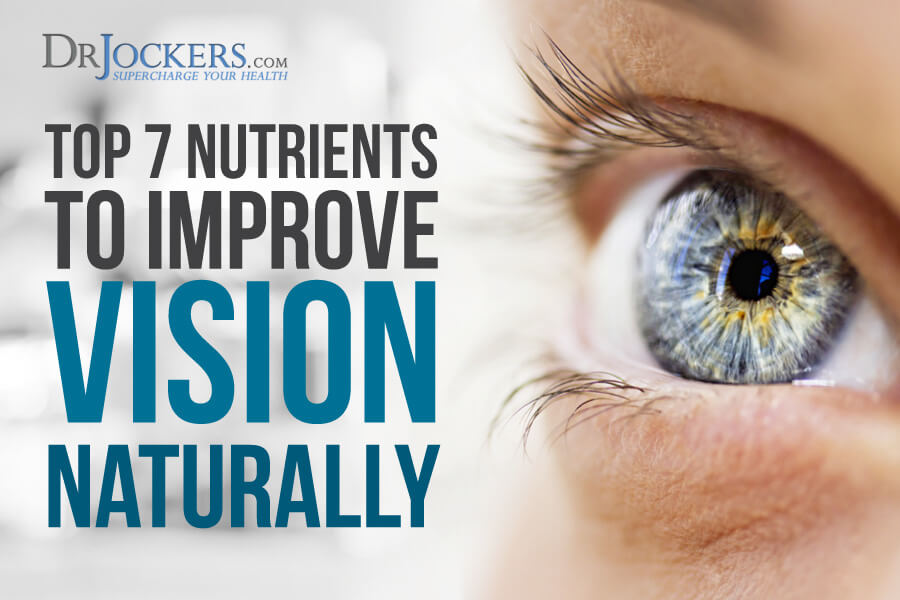 Vision, The Top 7 Nutrients to Improve Vision Naturally