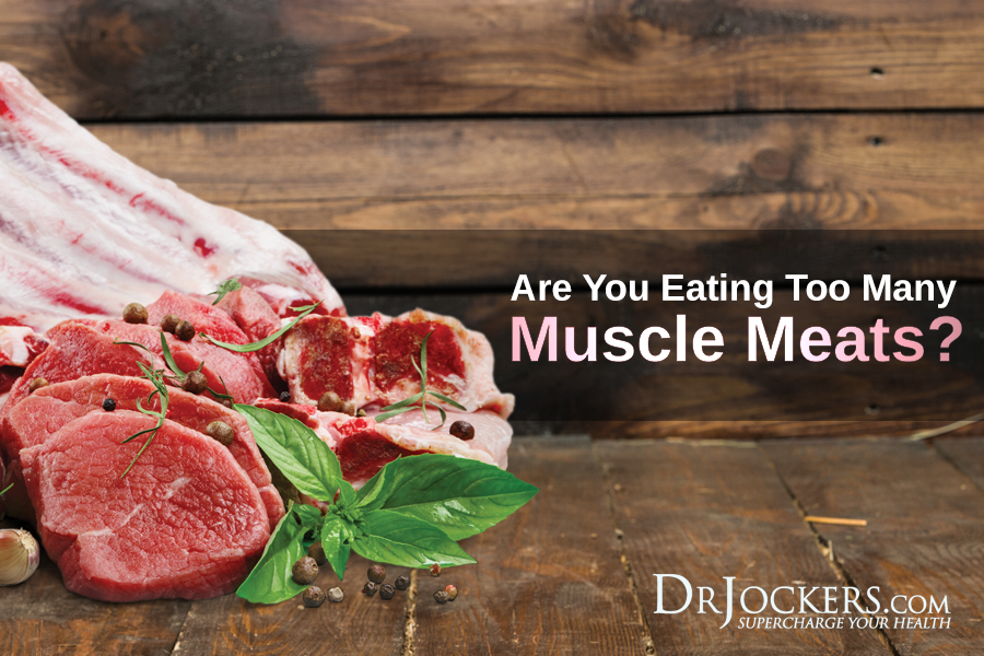 Muscle Meats, Are You Eating Too Many Muscle Meats?