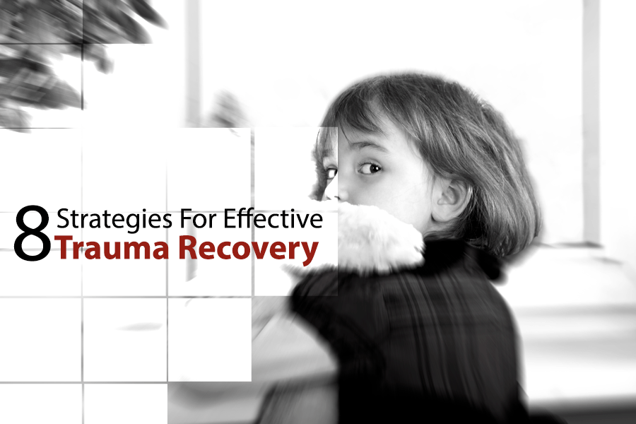 8 strategies for effective childhood trauma recovery drjockers com