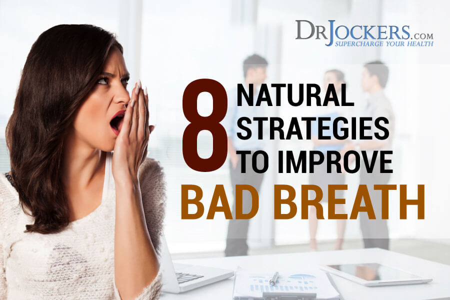bad breath, 8 Natural Strategies to Improve Bad Breath
