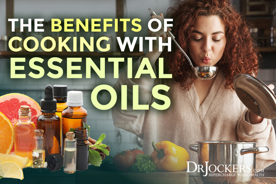 Cooking, The Benefits of Cooking With Essential Oils