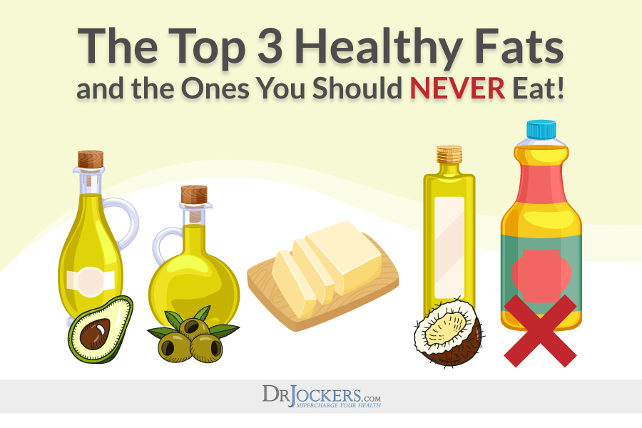Healthy Fats, Top 3 Healthy Fats & Which Fats to NEVER Eat