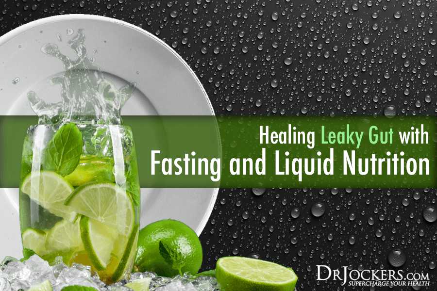Healing Leaky Gut, Healing Leaky Gut with Fasting and Liquid Nutrition