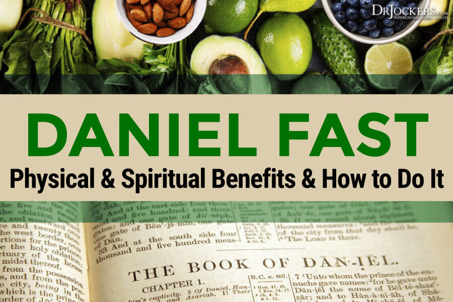daniel fast, Daniel Fast: Physical and Spiritual Benefits and How to Do It