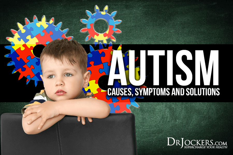 Autism, Autism:  Causes, Symptoms and Solutions