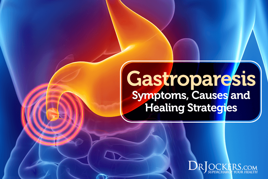 gastroparesis, Gastroparesis:  Symptoms, Causes and Healing Strategies