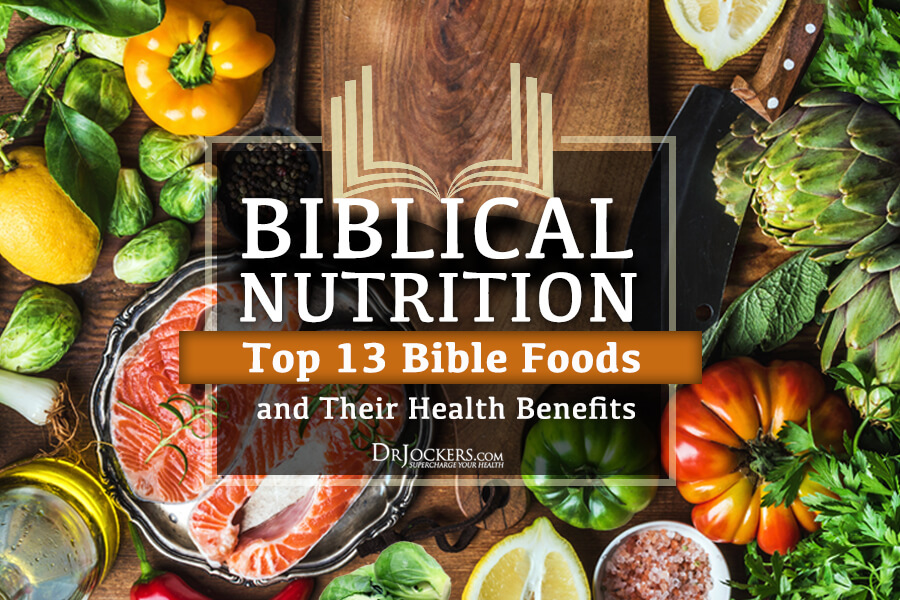 biblical, Biblical Nutrition: Top 13 Bible Foods and Their Health Benefits