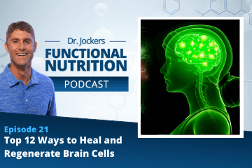 , Episode #21 – Top 12 Ways to Heal and Regenerate Brain Cells