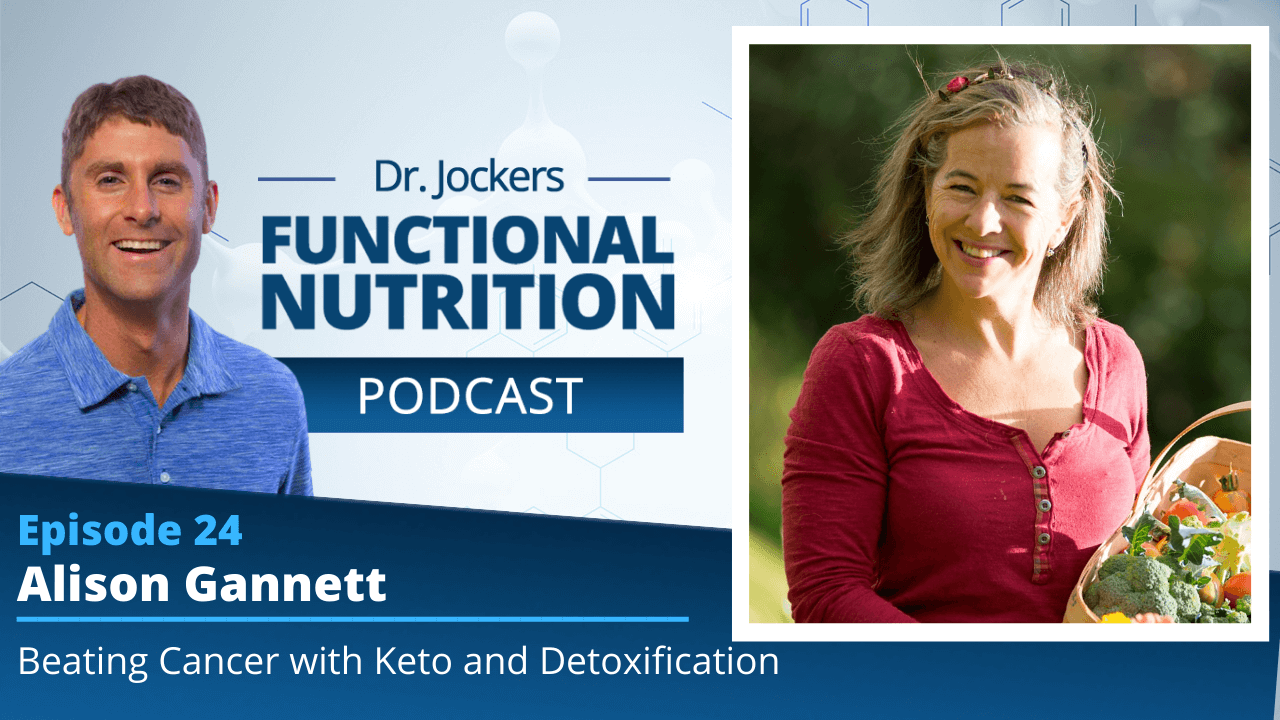, Episode #24 – Beating Cancer with Keto and Detoxification with Alison Gannett